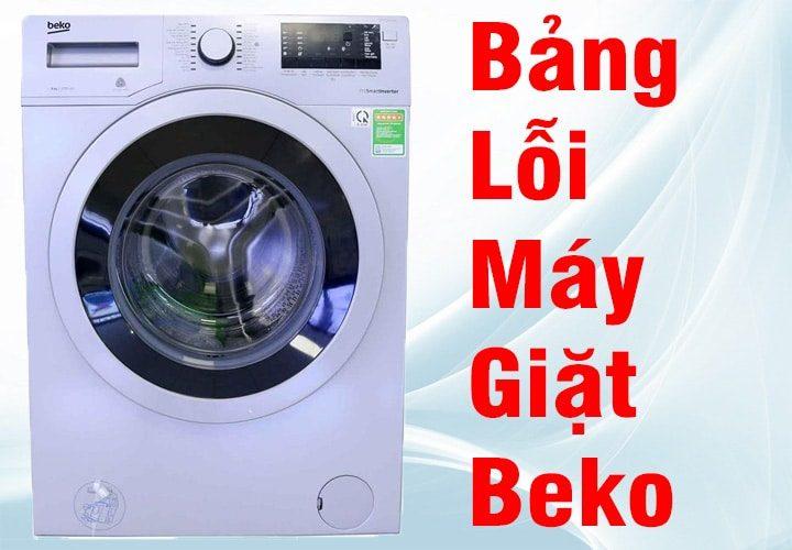 Mã lỗi máy giặt Beko bao gồm tài liệu khắc phục